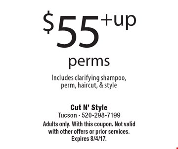 $55+up perms Includes clarifying shampoo, perm, haircut, & style. Adults only. With this coupon. Not valid with other offers or prior services. Expires 8/4/17.