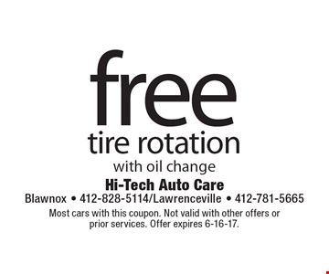free tire rotation with oil change. Most cars with this coupon. Not valid with other offers or  prior services. Offer expires 6-16-17.