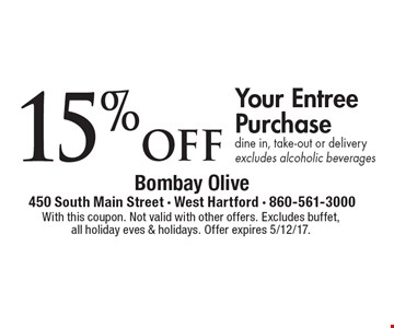 15% off Your Entree Purchase dine in, take-out or delivery excludes alcoholic beverages. With this coupon. Not valid with other offers. Excludes buffet, all holiday eves & holidays. Offer expires 5/12/17.