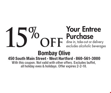 15% off Your Entree Purchase, dine in, take-out or delivery. Excludes alcoholic beverages. With this coupon. Not valid with other offers. Excludes buffet, all holiday eves & holidays. Offer expires 2-2-18.