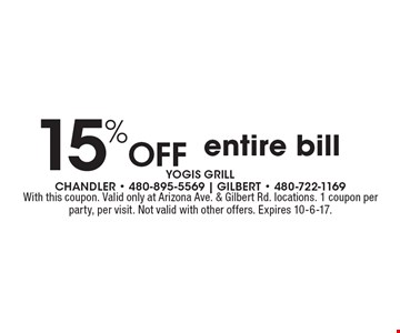 15% Off entire bill. With this coupon. Valid only at Arizona Ave. & Gilbert Rd. locations. 1 coupon per party, per visit. Not valid with other offers. Expires 10-6-17.