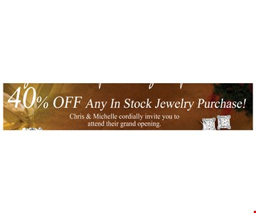 40% off Any In Stock Jewelry Purchase