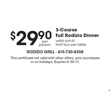 $29.90 3-Course Full Rodizio Dinner. Valid Sun-Fri limit four per table. This certificate not valid with other offers, prior purchases or on holidays. Expires 6-30-17.