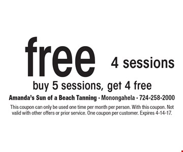 Free 4 sessions. Buy 5 sessions, get 4 free. This coupon can only be used one time per month per person. With this coupon. Not valid with other offers or prior service. One coupon per customer. Expires 4-14-17.