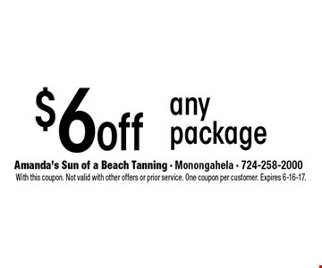 $6 off any package. With this coupon. Not valid with other offers or prior service. One coupon per customer. Expires 6-16-17.