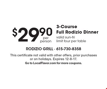 $29.90 3-Course Full Rodizio Dinner. Valid sun-fri limit four per table. This certificate not valid with other offers, prior purchases or on holidays. Expires 12-8-17.Go to LocalFlavor.com for more coupons.