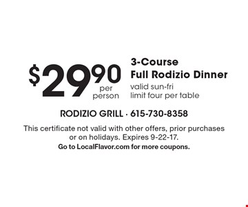 $29.90 3-Course Full Rodizio Dinner, valid sun-fri limit four per table. This certificate not valid with other offers, prior purchases or on holidays. Expires 9-22-17. Go to LocalFlavor.com for more coupons.