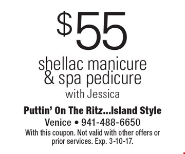 $55 shellac manicure & spa pedicure with Jessica. With this coupon. Not valid with other offers or prior services. Exp. 3-10-17.