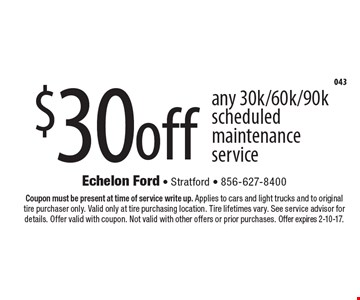 $30 off any 30k/60k/90k scheduled maintenance service. Coupon must be present at time of service write up. Applies to cars and light trucks and to original tire purchaser only. Valid only at tire purchasing location. Tire lifetimes vary. See service advisor for details. Offer valid with coupon. Not valid with other offers or prior purchases. Offer expires 2-10-17.