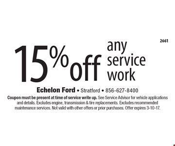 15% off any service work. Coupon must be present at time of service write up. See Service Advisor for vehicle applications and details. Excludes engine, transmission & tire replacements. Excludes recommended maintenance services. Not valid with other offers or prior purchases. Offer expires 3-10-17.