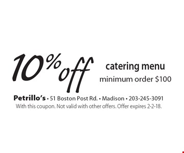 10% off catering menu minimum order $100. With this coupon. Not valid with other offers. Offer expires 2-2-18.