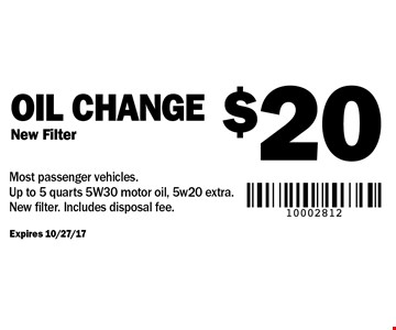$20 Oil Change New Filter. Most passenger vehicles. Up to 5 quarts 5W30 motor oil, 5w20 extra. New filter. Includes disposal fee.