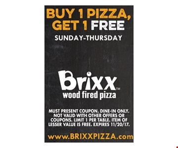 Buy 1 pizza, get 1 free. Sunday-Thursday. Must present coupon. Dine-in only. Not valid with other offers or coupons. Limit 1 per table. Item of lesser value is free. Expires 11/20/17.