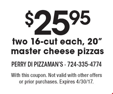 $25.95 for two 16-cut each, 20