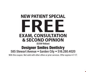 New Patient Special. Free Exam, Consultation & Second Opinion ($330 Value). With this coupon. Not valid with other offers or prior services. Offer expires 4-7-17.