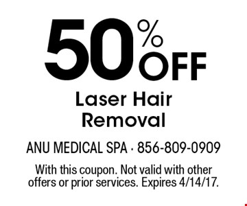 50% Off Laser Hair Removal. With this coupon. Not valid with other offers or prior services. Expires 4/14/17.
