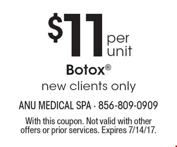 $11 per unit Botox, new clients only. With this coupon. Not valid with other offers or prior services. Expires 7/14/17.