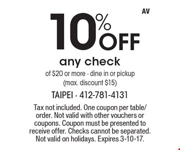 10% off any check of $20 or more. Dine in or pickup (max. discount $15). Tax not included. One coupon per table/order. Not valid with other vouchers or coupons. Coupon must be presented to receive offer. Checks cannot be separated. Not valid on holidays. Expires 3-10-17.