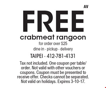Free crabmeat rangoon for order over $25. Dine in, pickup, delivery. Tax not included. One coupon per table/order. Not valid with other vouchers or coupons. Coupon must be presented to receive offer. Checks cannot be separated. Not valid on holidays. Expires 3-10-17.