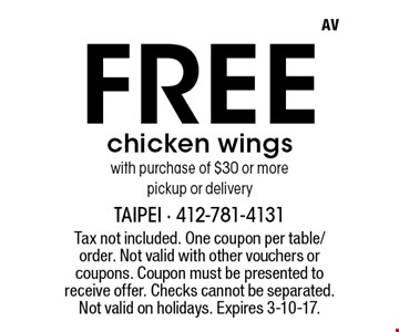 Free Chicken Wings with purchase of $30 or more. Pickup or delivery. Tax not included. One coupon per table/order. Not valid with other vouchers or coupons. Coupon must be presented to receive offer. Checks cannot be separated. Not valid on holidays. Expires 3-10-17.
