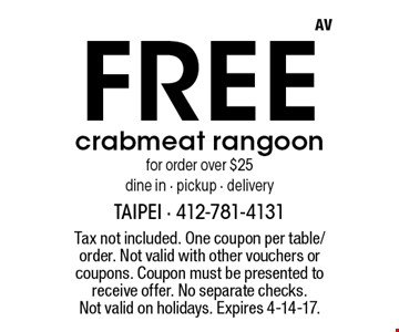 Free crabmeat rangoon for order over $25. Dine in - pickup - delivery. Tax not included. One coupon per table/order. Not valid with other vouchers or coupons. Coupon must be presented to receive offer. No separate checks. Not valid on holidays. Expires 4-14-17.