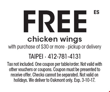 Free chicken wings with purchase of $30 or more - pickup or delivery. Tax not included. One coupon per table/order. Not valid with other vouchers or coupons. Coupon must be presented to receive offer. Checks cannot be separated. Not valid on holidays. We deliver to Oakmont only. Exp. 3-10-17.