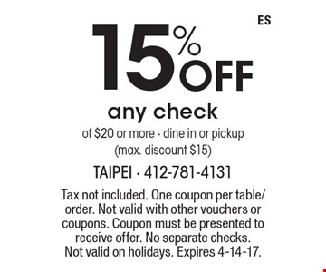 15% Off any check of $20 or more - dine in or pickup (max. discount $15). Tax not included. One coupon per table/order. Not valid with other vouchers or coupons. Coupon must be presented to receive offer. No separate checks.Not valid on holidays. Expires 4-14-17.
