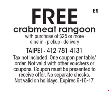 Free crabmeat rangoon with purchase of $25 or more. dine in - pickup - delivery. Tax not included. One coupon per table/order. Not valid with other vouchers or coupons. Coupon must be presented to receive offer. No separate checks.Not valid on holidays. Expires 6-16-17.