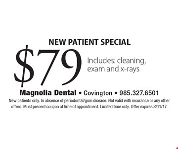 NEW PATIENT SPECIAL $79 Includes: cleaning, exam and x-rays. New patients only. In absence of periodontal/gum disease. Not valid with insurance or any other offers. Must present coupon at time of appointment. Limited time only. Offer expires 8/11/17.