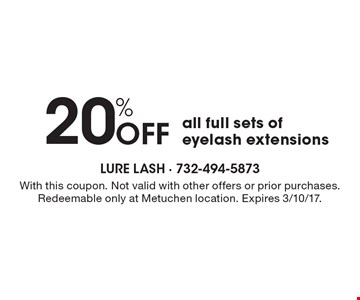 20% Off all full sets of eyelash extensions. With this coupon. Not valid with other offers or prior purchases. Redeemable only at Metuchen location. Expires 3/10/17.