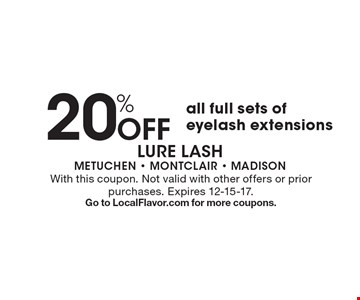 20% Off all full sets of eyelash extensions. With this coupon. Not valid with other offers or prior purchases. Expires 12-15-17. Go to LocalFlavor.com for more coupons.