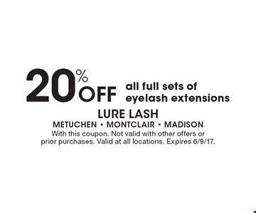 20% Off all full sets of eyelash extensions. With this coupon. Not valid with other offers or prior purchases. Valid at all locations. Expires 6/9/17.