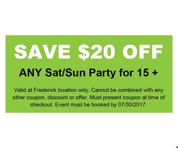 Save $20 Off Any Sat/Sun Party for 15