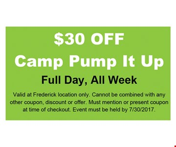 $30 Off Camp Pump it Up Full Day, All Week