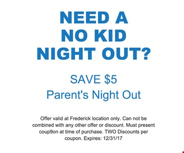 Save $5 Parent's Night Out