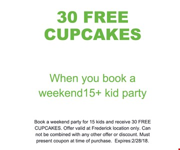 30 free cupcakes when you book a weekend 15 plus kid party