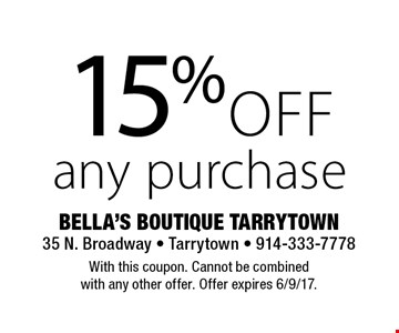 15% off any purchase. With this coupon. Cannot be combined with any other offer. Offer expires 6/9/17.