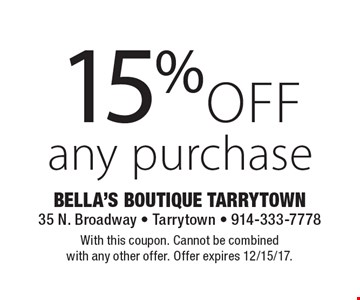 15% off any purchase. With this coupon. Cannot be combined with any other offer. Offer expires 12/15/17.