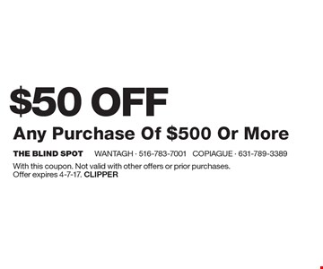 $50 OFF Any Purchase Of $500 Or More. With this coupon. Not valid with other offers or prior purchases.Offer expires 4-7-17. Clipper
