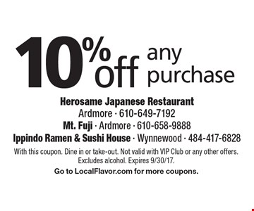 10% off any purchase. With this coupon. Dine in or take-out. Not valid with VIP Club or any other offers. Excludes alcohol. Expires 9/30/17. Go to LocalFlavor.com for more coupons.