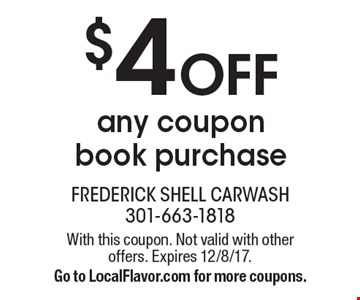 $4 Off any coupon book purchase. With this coupon. Not valid with other offers. Expires 12/8/17. Go to LocalFlavor.com for more coupons.