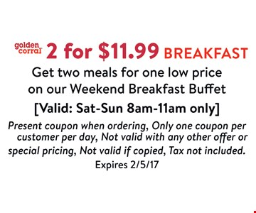 2 for $11.99 Breakfast