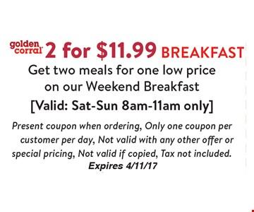 2 for $11.99 Breakfast