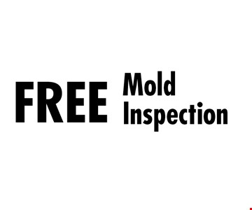 Free Mold Inspection. Must present coupon at first appointment. Some restrictions apply. Not valid with other discounts or insurance work. Expires 4-30-17.