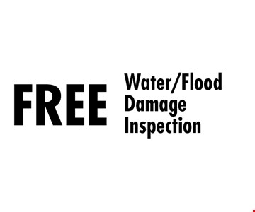 FREE Water/Flood Damage Inspection. Must present coupon at first appointment. Some restrictions apply. Not valid with other discounts or insurance work. Expires 4-30-17.