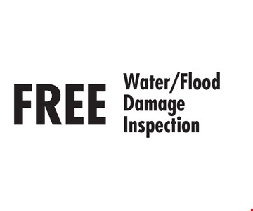 FREE Water/Flood Damage Inspection.