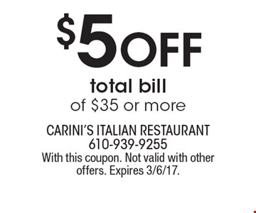 $5 Off total bill of $35 or more. With this coupon. Not valid with other offers. Expires 3/6/17.