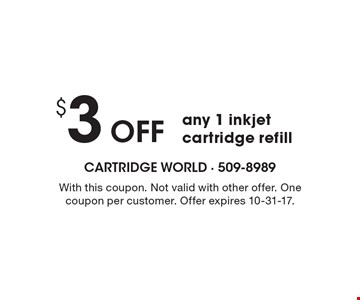 $3 Off any 1 inkjet cartridge refill. With this coupon. Not valid with other offer. One coupon per customer. Offer expires 10-31-17.