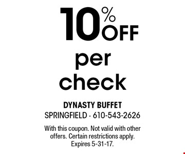 10% OFF per check. With this coupon. Not valid with other offers. Certain restrictions apply. Expires 5-31-17.
