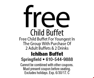 Free child buffet. Free child buffet for youngest in the group with purchase of 2 adult buffets & 2 Drinks. Cannot be combined with other coupons. Must present coupon before seating. Excludes holidays. Exp. 6/30/17. C